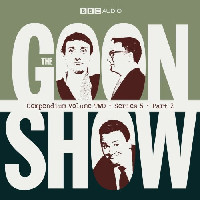 the goon show compendium volume 2 - ye bandit of sherwood forest, nineteen eighty-five, the case of the missing heir, under two floorboards - a story of the legion, the missing scroll, nineteen eighty-five, the sinking of westminster pier, the fireball of milton street, the six ingots of leadenhall street, yehti, the white box of great barfield, and the end or confessions of a secret sennapod drinker